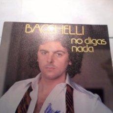Discos de vinilo: BACCHELLI NO DIGAS NADA. ENSANCHA TU VESTIDO. MB3. Lote 48857005