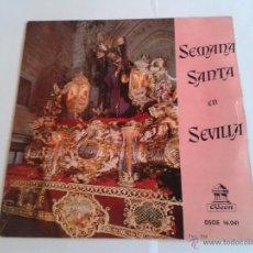 Discos de vinilo: DISCO DE VINILO SEMANA SANTA EN SEVILLA MAXI SINGLE 4 CANCIONES AÑOS 50-60. Lote 48860728