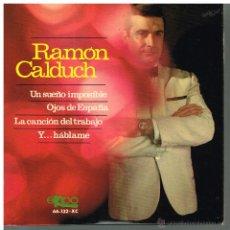 Discos de vinilo: RAMÓN CALDUCH - UN SUEÑO IMPOSIBLE / OJOS DE ESPAÑA / LA CANCIÓN DEL TRABAJO / Y.. HÁBLAME - EP 1966. Lote 48863982