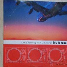 Discos de vinilo: DIVE FEATURING SARAH WASHINGTON JOY IS FREE 1998. Lote 48868744
