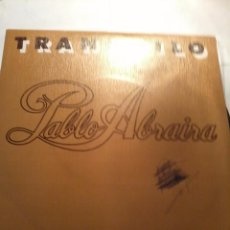 Discos de vinilo: PABLO ABRAIRA. TRANQUILO. SOLO HOY DOS MANERAS. MB3. Lote 48869843