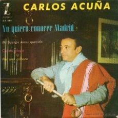 Discos de vinilo: CARLOS ACUÑA - YO QUIERO CONOCER MADRID - EP.. Lote 48872488