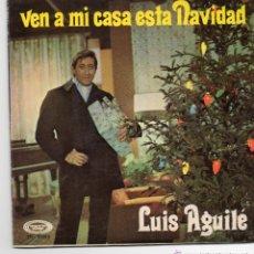 Discos de vinilo: LUIS AGUILE - VEN A MI CASA ESTA NAVIDAD . EP.NUEVO.. Lote 48872706