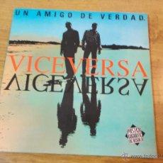 Discos de vinilo: VICEVERSA.UN AMIGO DE VERDAD. NO CONTIENE POSTER. Lote 48872990