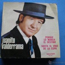 Disques de vinyle: JUANITO VALDERRAMA / PORQUE LO MANDA EL DESTINO / HASTA EL VINO DE LA COPA (SINGLE 1974). Lote 48890042