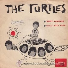 Discos de vinilo: THE TURTTLES. HAPPY TOGETHER / WI´LL MEET AGAIN. Lote 48898372