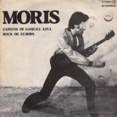 Discos de vinilo: MORIS. ZAPATOS DE GAMUZA AZUL / ROCK DE EUROPA. Lote 48898568