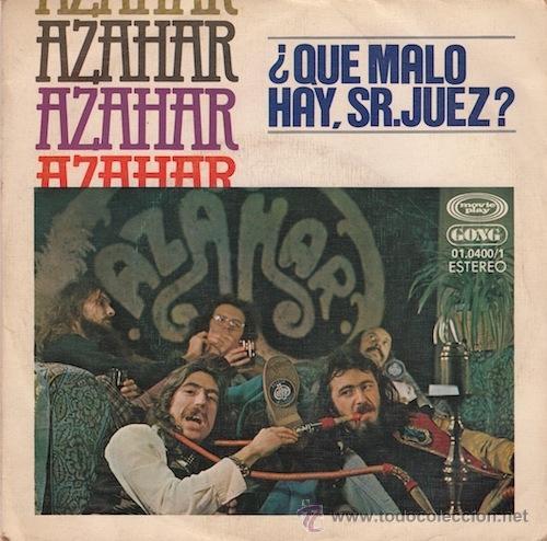 AZAHAR. ¿QUÉ MALO HAY, SEÑOR JUEZ? / MERCADERES (Música - Discos - Singles Vinilo - Grupos Españoles de los 70 y 80)