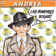 Discos de vinilo: ANDREA - LIKE HUMPHREY BOGART / CASABLANCA - BABY RECORDS / SANNI RECORDS, S. A. - 1986. Lote 48905647