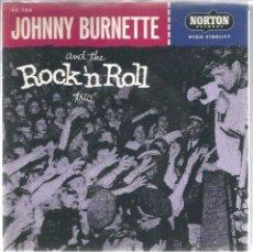 Discos de vinilo: SG JOHNNY BURNETTE AND THE ROCK ´N ROLL TRIO : TEAR IT UP . Lote 48924874