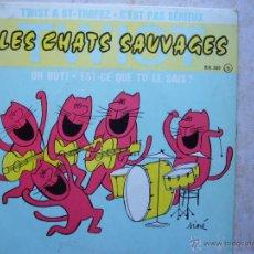 Discos de vinilo: LES CHATS SAUVAGES - TWIST A ST-TROPEZ . Lote 48963008