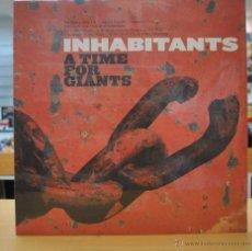 Disques de vinyle: INHABITANTS - A TIME FOR GIANTS - LP. Lote 48964616