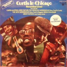 Discos de vinilo: CURTIS MAYFIELD - CURTIS IN CHICAGO - RECORDED LIVE!. Lote 48964787