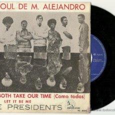 Discos de vinilo: THE PRESIDENT'S. EL SOUL DE M. ALEJANDRO -- COMO TODOS ( VINILO SINGLE 1969). Lote 48967405