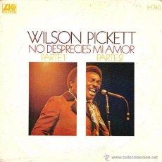 Discos de vinilo: WILSON PICKETT - NO DESPRECIES MI AMOR ATLANTIC - 1971. Lote 48979882