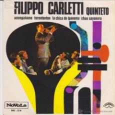 Discos de vinilo: FILIPPO CARLETTI QUINTETO - ACOMPAÑAME - TERENTENTEN - CHAO SOYONARA - EP SPAIN 1966 VG++/ VG++. Lote 49574101