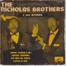 Discos de vinilo: THE NICHOLAS BROTHERS - JEEPERS CREEPERS - NO ERES MI CHICA + 2 - EP SPAIN 1957. Lote 48995543