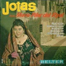 Discos de vinilo: MARIA PILAR DEL REAL (JOTAS) EP SELLO BELTER AÑO 1963. Lote 49003454