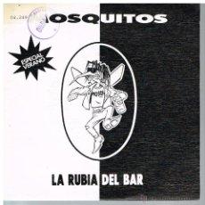 Disques de vinyle: MOSQUITOS - LA RUBIA DEL BAR - SINGLE 1990. Lote 49010320