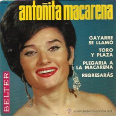 Discos de vinilo: ANTOÑITA MACARENA EP BELTER 1965 GAYARRE SE LLAMO/ TORO Y PLAZA/ PLEGARIA A LA MACARENA/ REGRESARAS. Lote 49010875