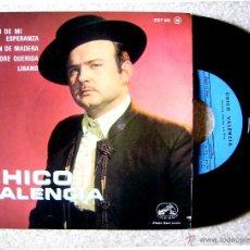 Discos de vinilo: CHICO VALENCIA.CANCION DE MI ESPERANZA + 3...RARISIMA EDICION FRANCESA. Lote 49028813