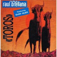 Discos de vinilo: RAUL ORELLANA - TOROS - MAXISINGLE 1990. Lote 49030521