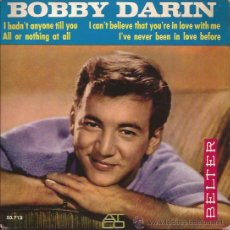Discos de vinilo: EP-BOBBY DARIN I HAD´T ANYONE TILL YOU-BELTER 50713-SPAIN 1963. Lote 49060718