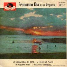 Discos de vinilo: FRANCISCO DIA Y SU ORQUESTA, EP, LA BOSSA NOVA DE BRASIL + 3, AÑO 1963. Lote 49068723
