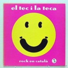 Discos de vinilo: VARIOS - 'EL TEC I LA TECA (ROCK EN CATALÀ)' (LP VINILO. ORIGINAL 1991). Lote 49068745