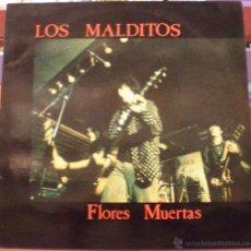 Discos de vinilo: LOS MALDITOS - FLORES MUERTAS. Lote 49070572