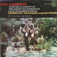 Discos de vinilo: CARMELUCHI VELAZQUEZ EP HISPAVOX 1964 AIRES FLAMENCOS A CAI NO LE LLAMAN CAI +2 . Lote 49071325