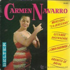 Discos de vinilo: CARMEN NAVARRO EP BELTER 1962 MERCEDES LA JEREZANA/ GITANOS DISFRAZAOS/ CRIA CUERVOS/ GRANITO DE ARE. Lote 167723646