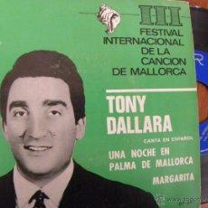 Discos de vinilo: TONY DALLARA UNA NOCHE EN P. MALLORCA -SINGLE 1966. Lote 49077584