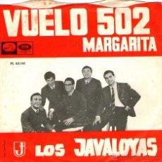 """Discos de vinilo: LOS JAVALOYAS - SINGLE VINILO 7"""" - EDITADO EN ESPAÑA - VUELO 502 + MARGARITA - AÑO 1966. Lote 49078235"""