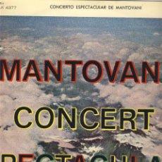 Discos de vinilo: MANTOVANI.- CONCERT ESPECTACULAR.- VER FOTO ADICIONAL.. Lote 49089955