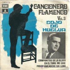 Discos de vinilo: COJO DE HUELVA SG EMI 1971 CAMPANITAS DE LA ALDEA/ EN EL TORIL ME CRIE/ PASAR UNA NOCHE SIN LUNA . Lote 151930988