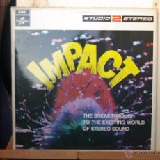 Discos de vinilo: IMPACT-THE BREATHROUGH TO THE EXCITING WORLD OF STEREO SOUND-. Lote 49118364
