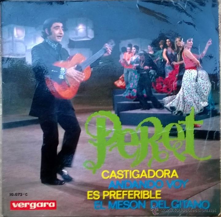 PERET. CASTIGADORA/ ANDANDO VOY/ ES PREFERIBLE/ EL MESÓN DEL GITANO. VERGARA, ESP. 1969 EP (Música - Discos de Vinilo - EPs - Flamenco, Canción española y Cuplé)