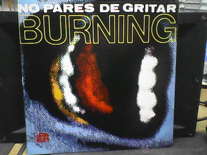 BURNING NO PARES (Música - Discos de Vinilo - Maxi Singles - Grupos Españoles de los 70 y 80)