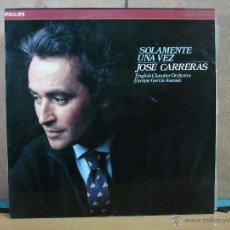 Discos de vinilo: JOSE CARRERAS - SOLAMENTE UNA VEZ - PHILIPS 412 594-1 - 1985. Lote 49133012