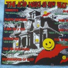 Discos de vinilo: THE ACID HOUSE OF NEW BEAT(CONFETTI´S,PATRICK BEE Y OTROS)EDICION ESPAÑOLA DEL 89. Lote 49148587