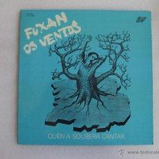 Discos de vinilo: FUXAN OS VENTOS, QUEN A SOUBERA CANTAR, 1981, CARPETA ABIERTA.. Lote 49165159