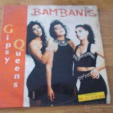 Discos de vinilo: GIPSY QUEENS. BAMBANIS.. Lote 241063645