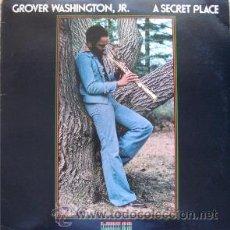 Discos de vinilo: GROVER WASHINGTON, JR. – A SECRET PLACE. Lote 49168658