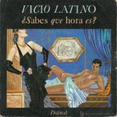 Discos de vinilo: VICIO LATINO -¿SABES QUE HORA ES? + ¿QUE ME PASA... QUE ME PASA? 2 SINGLES VINILO ENVIO GRATUITO. Lote 49181381