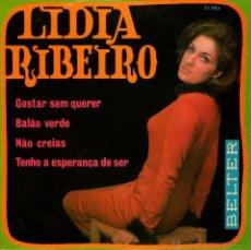 Discos de vinilo: LIDIA RIBEIRO - EP SINGLE VINILO 7'' - EDITADO EN ESPAÑA - GOSTAR SEM QUERER + 3 - BELTER 1970. Lote 49184269
