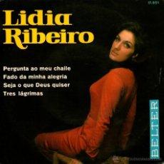 Discos de vinilo: LIDIA RIBEIRO - EP SINGLE VINILO 7'' - EDITADO EN ESPAÑA - PERGUNTA AO MEU CHAILE + 3 - BELTER 1967. Lote 49184350