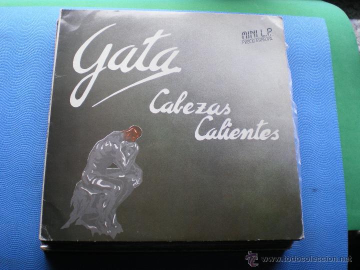 GATA - CABEZAS CALIENTES - MINILP 1985 CON ENCARTES (Música - Discos - LP Vinilo - Grupos Españoles de los 70 y 80)