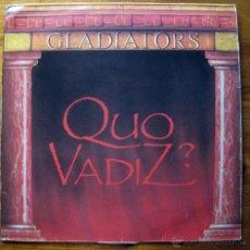 Discos de vinilo: GLADIATORS–QUO VADIZ . Lote 49186009