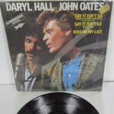 Discos de vinilo: DARYL HALL / JOHN OATES - SAY IT ISN'T SO ISN´T + 2 - MAXI SINGLE - RCA 1983 SPAIN. Lote 49198366